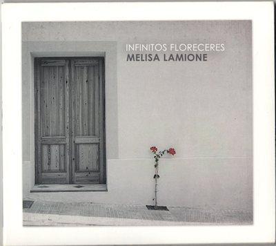 MELISA LAMIONE / INFINITOS FLORECERES