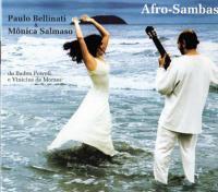 Paulo Bellinati & Monica Salmaso / Afro-Sambas