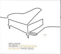 Benjamim Taubkin / A Pequena Loja Da Rua 57  - Piano Solo