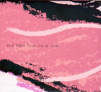 Trupe Cha de Boldo / Nave Manha