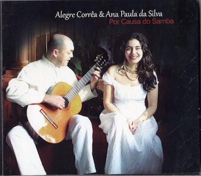 Alegre Correa & Ana Paula da Silva / Por Causa do Samba