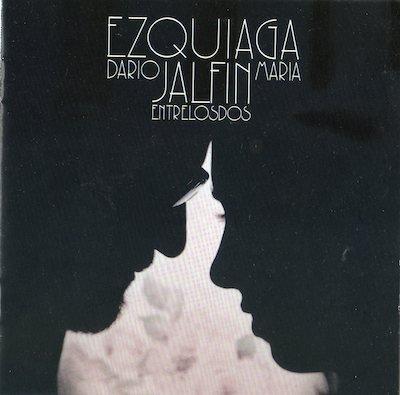 MARIA EZQUIAGA, DARIO JALFIN / ENTRE LOS DOS