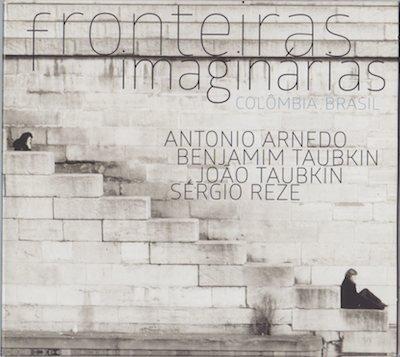ANTONIO ARNEDO, BENJAMIM TAUBKIN, JOAO TAUBKIN and SERGIO REZE / fronteiras imaginarias