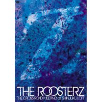 THE ROOSTERZ / THE CROSS ROAD MEETING at SHINJUKU LOFT