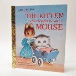 ベビー・ナーサリー&チャイルド系  ヴィンテージ絵本 ゴールデンリトルブック The Kitten Who Thought He was a Mouse
