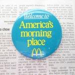 ファッション  マクドナルド ヴィンテージ 缶バッチ America's Morning Place