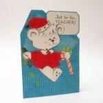 オーナメント&デコレーション  クリスマスカード 1960年代 Just for you,TEACHER! くまサンタ 未使用 封筒無し