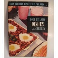 レシピブック 1950年・ビンテージレシピブック「Body Building Dishes for Children」