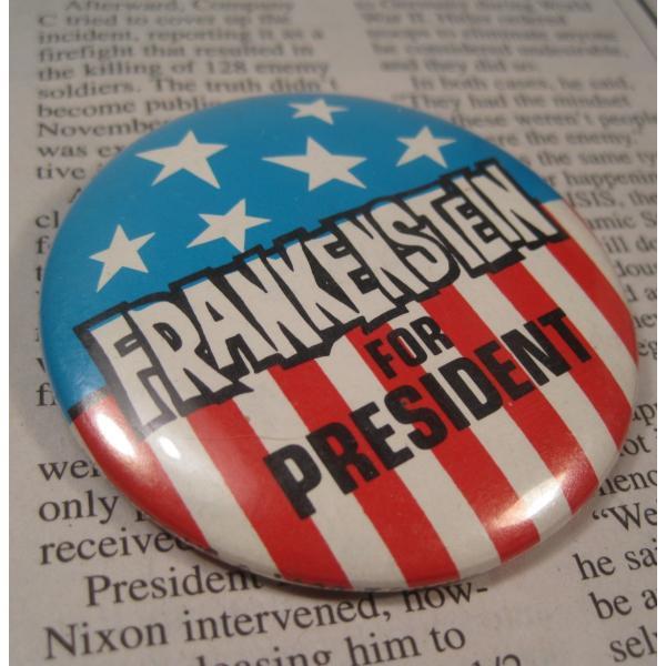 ヴィンテージ缶バッチ・Frankenstein for President・「フランケンシュタインをプレジデントに」