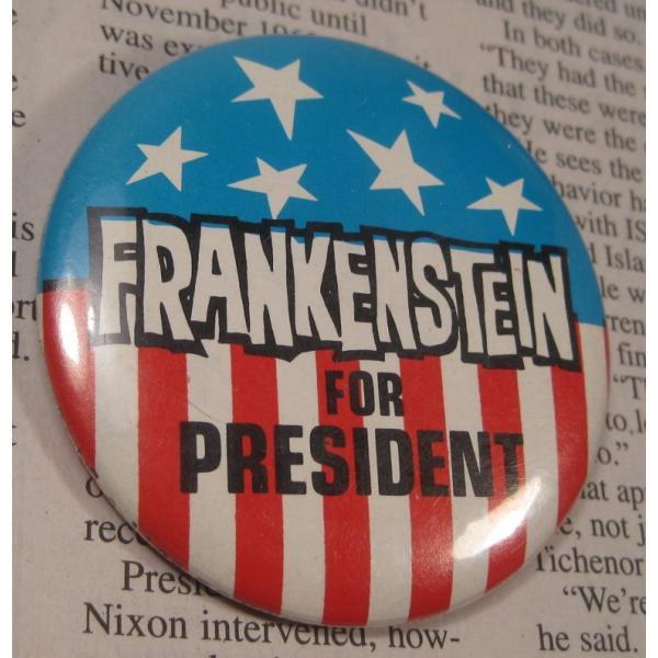 ヴィンテージ缶バッチ・Frankenstein for President・「フランケンシュタインをプレジデントに」【画像2】